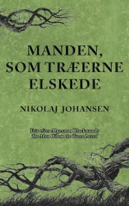 Manden, som træerne elskede af Nikolaj Johansen